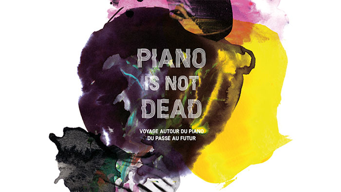 Piano is not dead… bien au contraire