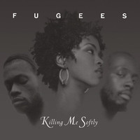 Killing me softly with his song - Fugees