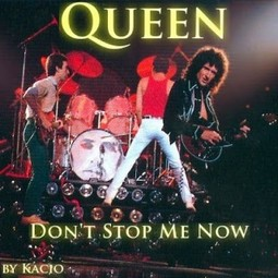 Don't stop me now - Queen