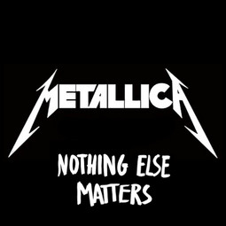 Nothing Else Matters - Metallica