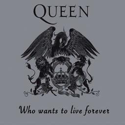 Who wants to live forever - Queen